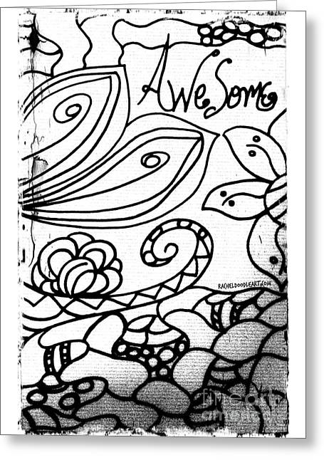 Greeting Card featuring the drawing Awesome by Rachel Maynard