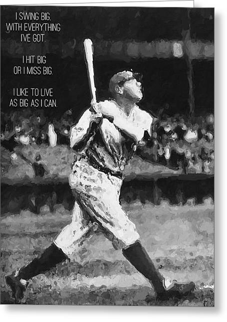 Babe Ruth Swing Big Quote Greeting Card