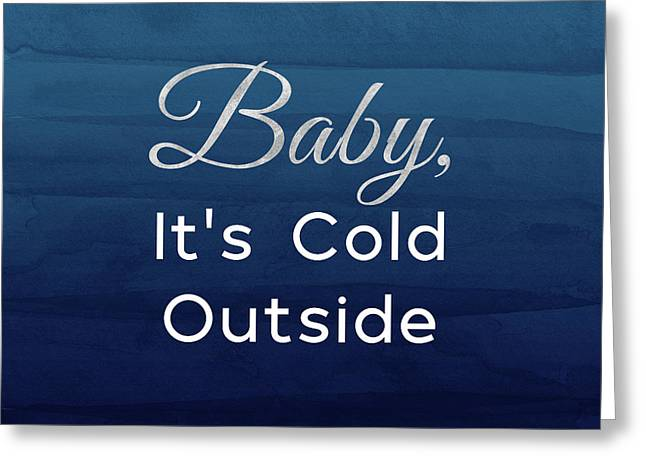 Baby It's Cold Blue- Art By Linda Woods Greeting Card