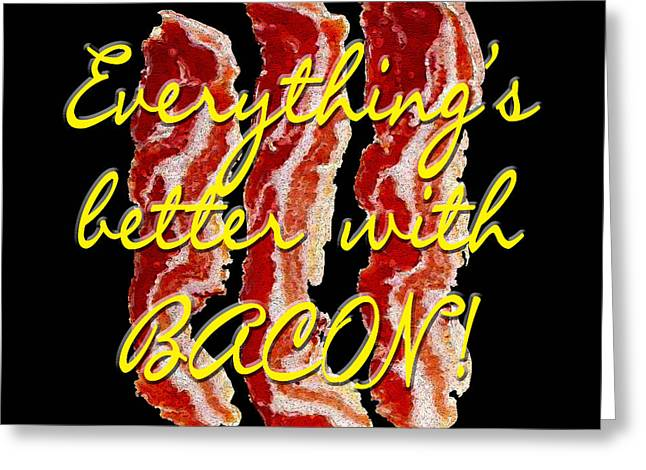 Bacon Greeting Card by Methune Hively