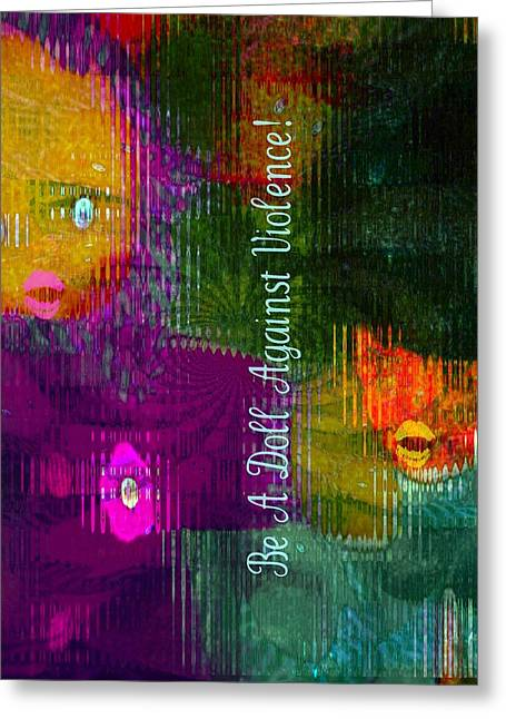 Be A Doll Against Violence Greeting Card by Fania Simon