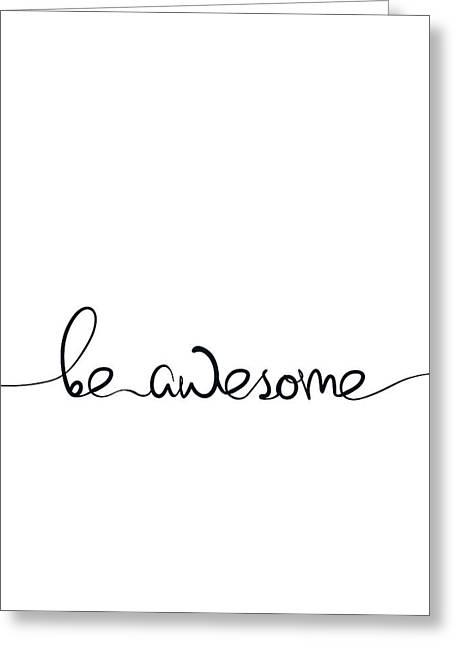Be Awesome Greeting Card by Samuel Whitton