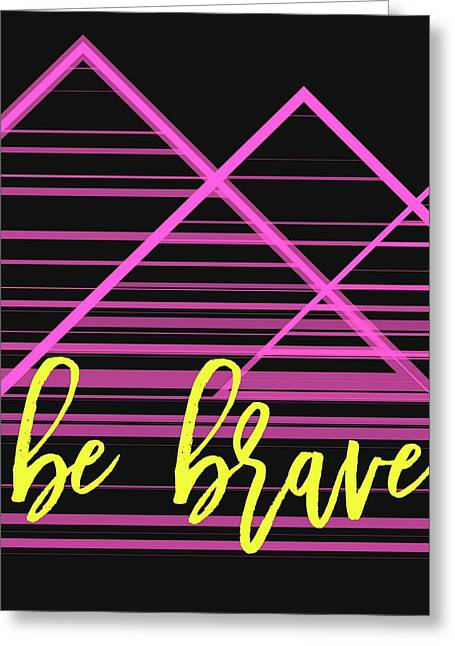 Be Brave Pink Triangles Greeting Card