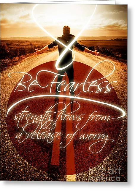 Be Fearless Strength Flows From A Release Of Worry Greeting Card