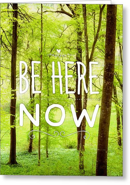 Be Here Now Green Spring Motivational Quote Greeting Card