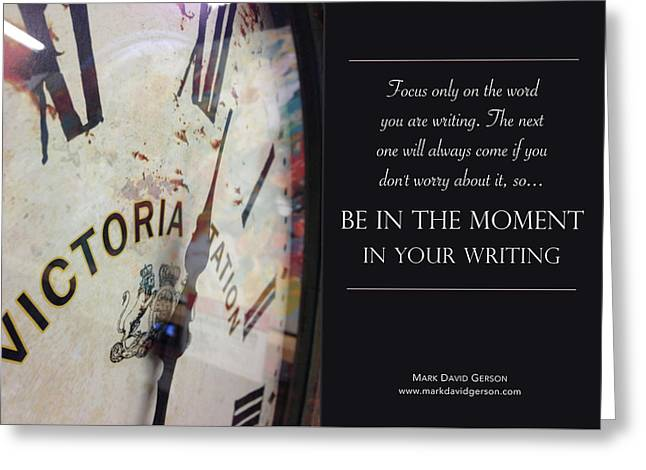 Be In The Moment In Your Writing Greeting Card