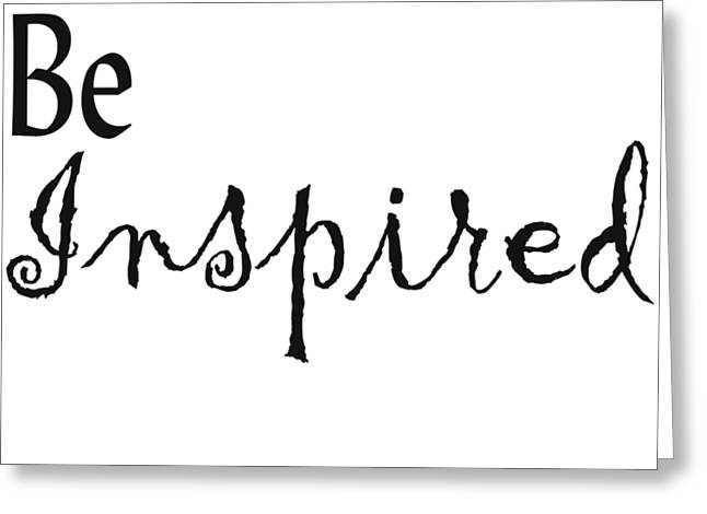 Be Inspired Greeting Card