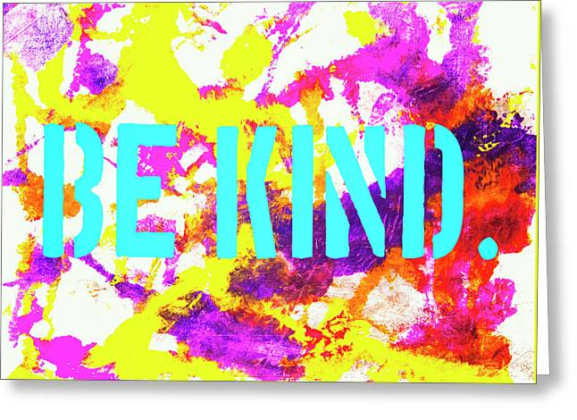 Be Kind Greeting Card by Toni Hopper