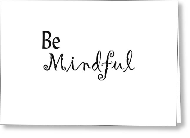 Be Mindful Greeting Card