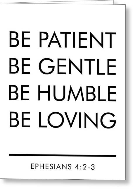 Be Patient, Be Gentle, Be Humble, Be Loving - Bible Verses Art Greeting Card