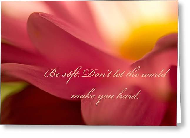 Be Soft Greeting Card