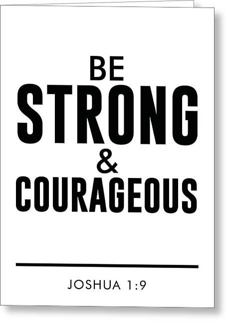 Be Strong And Courageous - Joshua 1 9 - Bible Verses Art Greeting Card