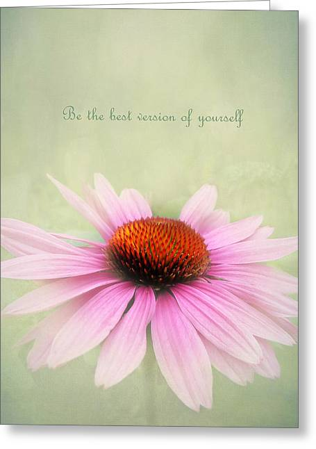 Be The Best Version Of Yourself Greeting Card by Kathi Mirto