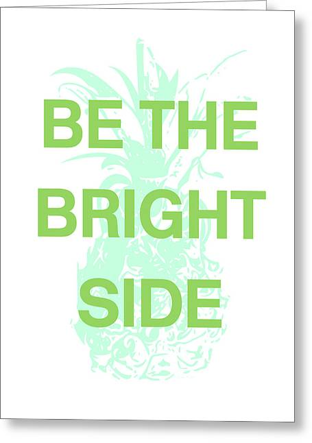 Be The Bright Side- Art By Linda Woods Greeting Card