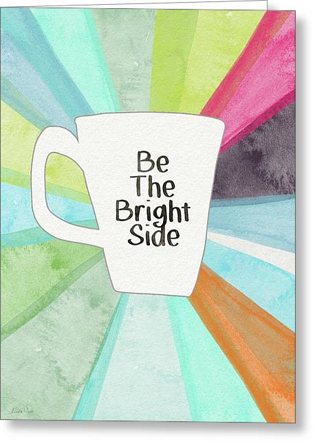 Be The Bright Side Mug- Art By Linda Woods Greeting Card by Linda Woods
