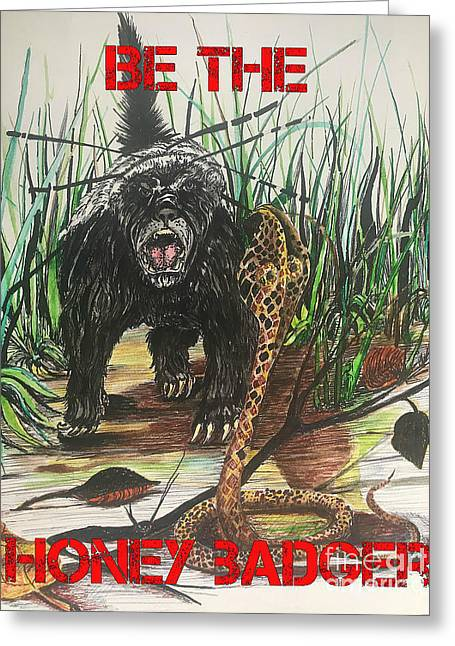 Be The Honey Badger Greeting Card