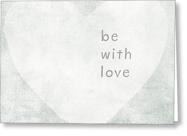 Be With Love - Art By Linda Woods Greeting Card