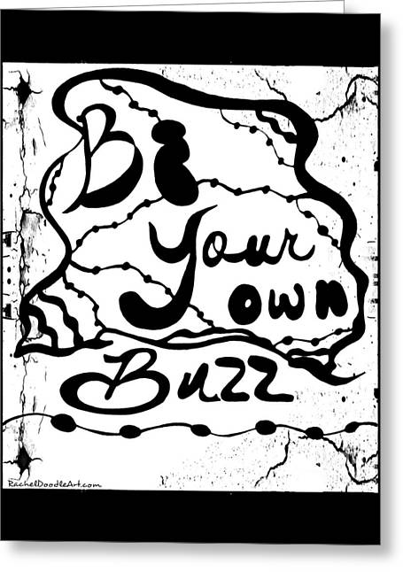 Greeting Card featuring the drawing Be Your Own Buzz by Rachel Maynard