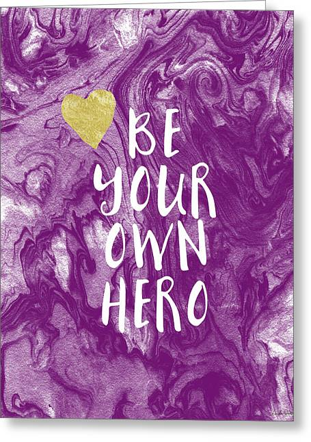 Be Your Own Hero - Inspirational Art By Linda Woods Greeting Card by Linda Woods