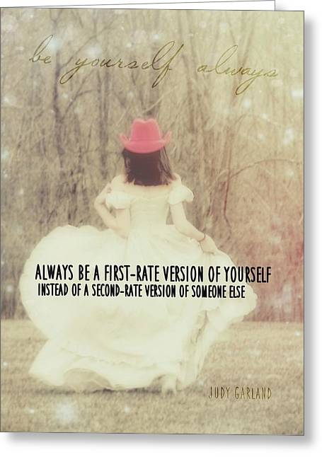 Be Yourself Quote Greeting Card by JAMART Photography