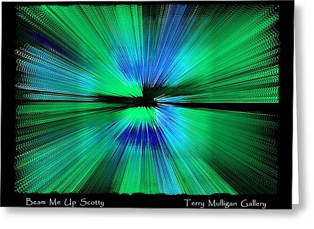 Beam Me Up Scotty Greeting Card by Terry Mulligan