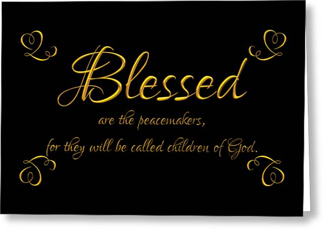 Beatitudes Blessed Are The Peacemakers For They Will Be Called Children Of God Greeting Card by Rose Santuci-Sofranko