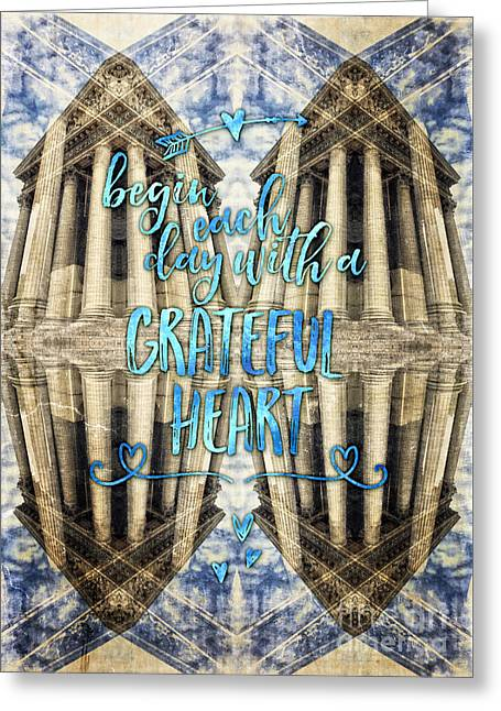 Begin Each Day With A Grateful Heart Madeleine Paris Greeting Card by Beverly Claire Kaiya
