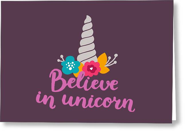 Believe In Unicorn Greeting Card