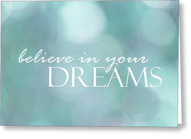 Believe In Your Dreams Greeting Card by Ann Powell