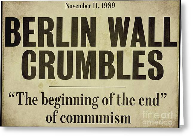 Berlin Wall Newspaper Headline Greeting Card by Mindy Sommers