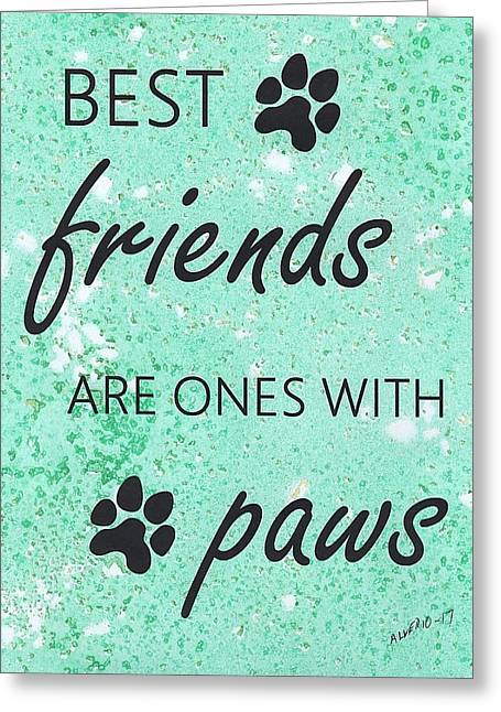 Best Friends Are Ones With Paws Greeting Card by Edwin Alverio