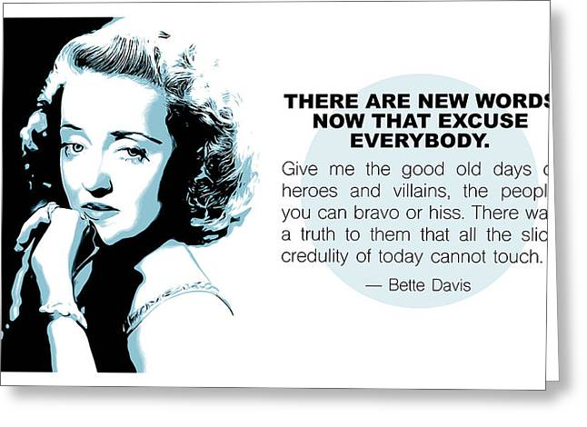 Bette Davis Quote Greeting Card by Greg Joens