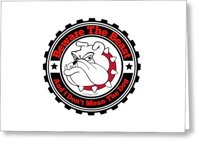 Beware The Beast Greeting Card by FirstTees Motivational Artwork