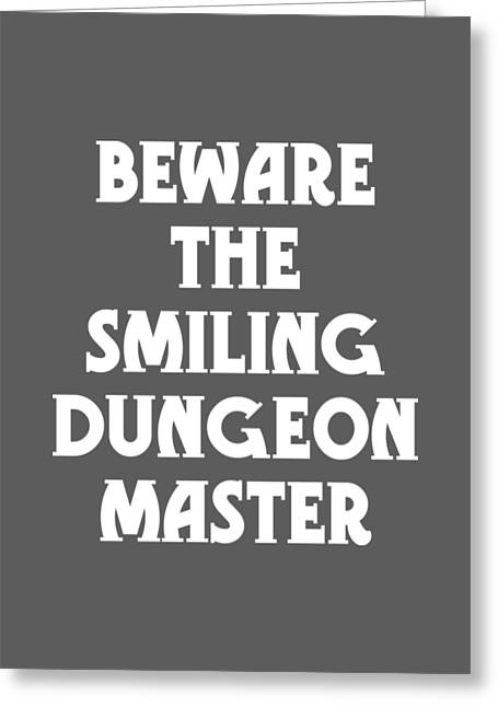 Beware The Smiling Dungeon Master Greeting Card