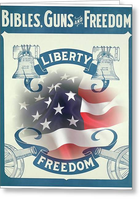 Bibles, Guns And Freedom Greeting Card
