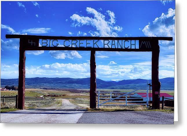 Big Creek Ranch Greeting Card by L O C