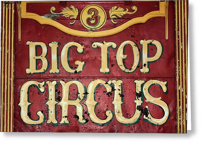 Fun Signs Greeting Cards - Big Top Circus Greeting Card by Kristin Elmquist