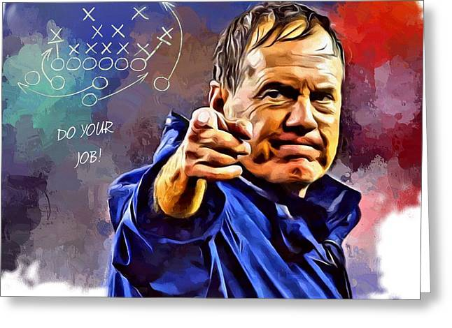 Bill Belichick Do Your Job Greeting Card