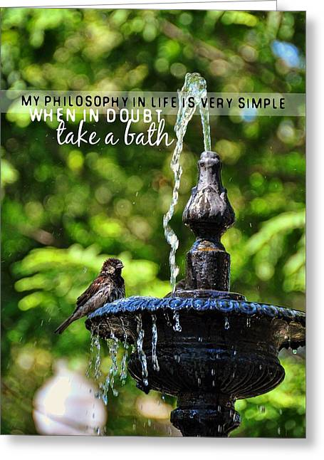Bird Bath Quote Greeting Card by JAMART Photography