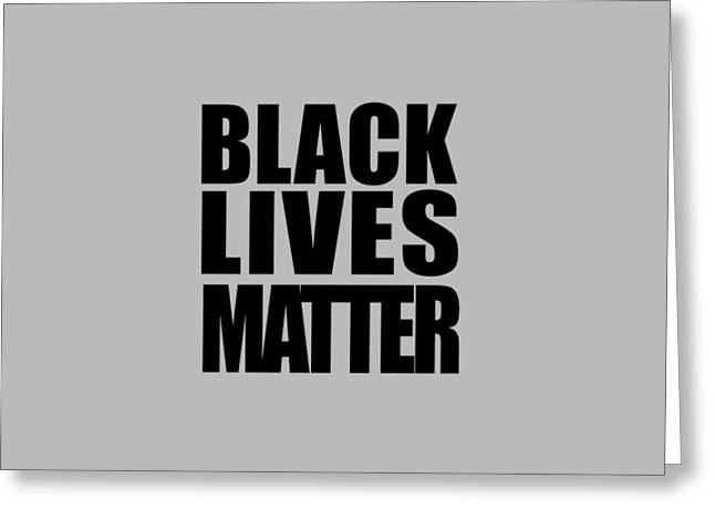 Black Lives Matter Tee Greeting Card by Edward Fielding