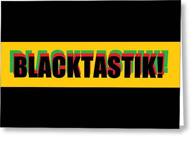 Blacktastik Greeting Card