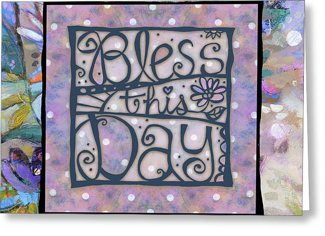 Bless This Day Greeting Card by Jen Norton