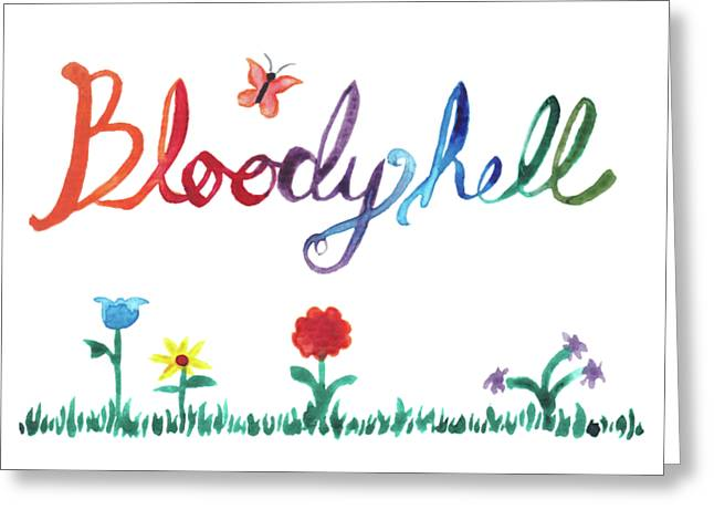 Bloody Hell Greeting Card by Alicia VanNoy Call