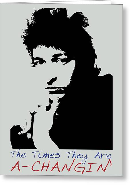 Bob Dylan Poster Print Quote - The Times They Are A Changin Greeting Card
