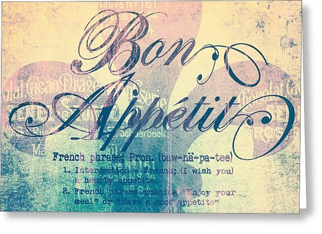Bon Appetit V1 Greeting Card by Brandi Fitzgerald