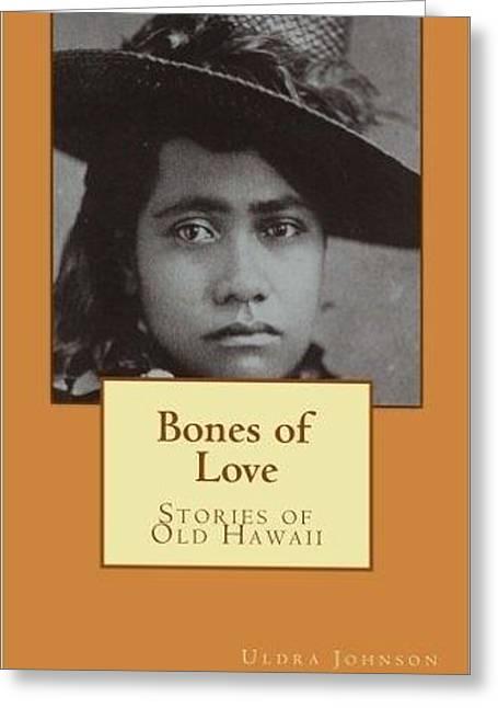 Bones Of Love Greeting Card