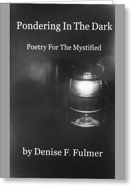 Book Pondering In The Dark Greeting Card by Denise Fulmer