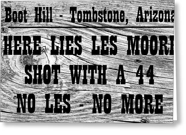 Boot Hill Tombstone Arizona Here Lies Les More Shot With A 44  Greeting Card by Peter Nowell