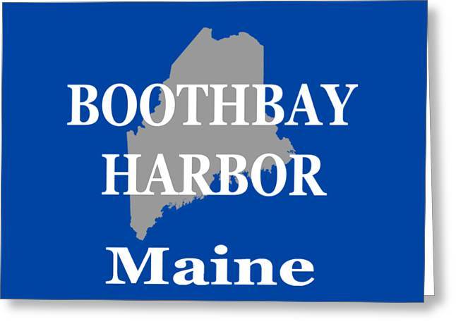 Boothbay Harbor Greeting Cards - Boothbay Harbor Maine State City and Town Pride  Greeting Card by Keith Webber Jr