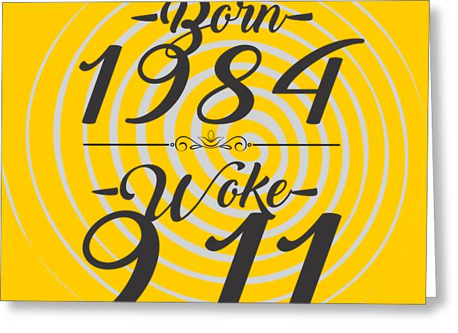 Born Into 1984 - Woke 9.11 Greeting Card